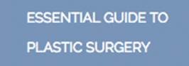 Essential Guide to Plastic Surgery